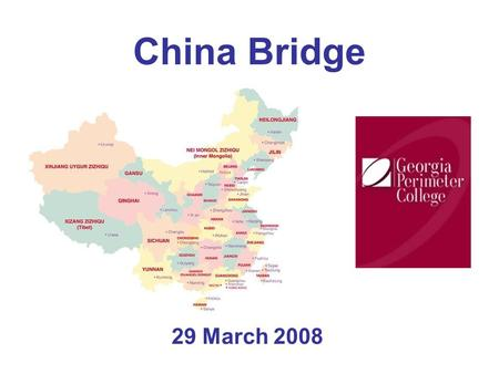 China Bridge 29 March 2008. China & the U.S.: A Unique Relationship.