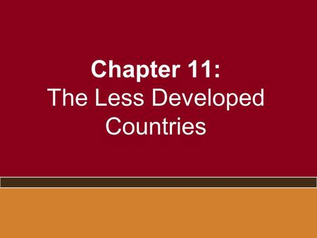 "Chapter 11: The Less Developed Countries. Thinking About the Third World Interdependence Sites of ""Western"" resources and battles."