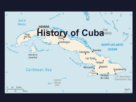History of Cuba. 1492-1902 1492: 1 st European to get there was Columbus Became a Spanish colony for many centuries African slaves worked on coffee and.