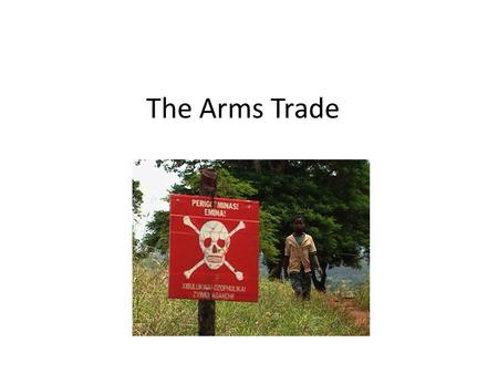 The Arms Trade. The United Nations CSPE.tv By CSPE.tv.