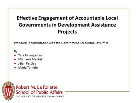 Effective Engagement of Accountable Local Governments in Development Assistance Projects Prepared in consultation with the Government Accountability Office.