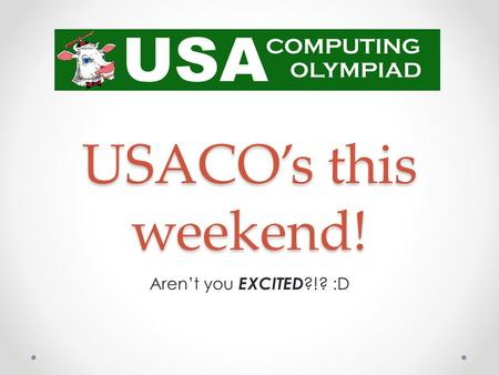 USACO's this weekend! Aren't you EXCITED ?!? :D. PotW Solution (20 pts) Scanner scan = new Scanner(System.in); scan.useDelimiter([^0-9]+); int n=scan.nextInt();