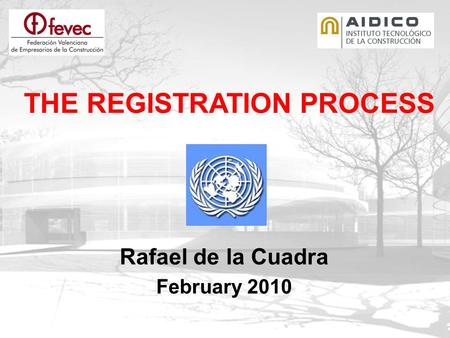 Rafael de la Cuadra February 2010 THE REGISTRATION PROCESS.