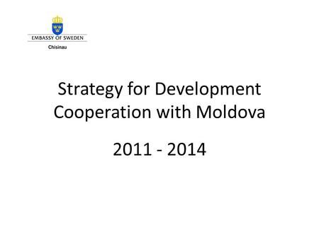 Strategy for Development Cooperation with Moldova 2011 - 2014.