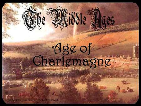 Age of Charlemagne Copyright © Clara Kim 2007. All rights reserved.