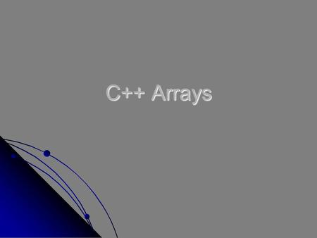 C++ Arrays. Agenda What is an array? What is an array? Declaring C++ arrays Declaring C++ arrays Initializing one-dimensional arrays Initializing one-dimensional.