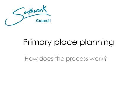 Primary place planning How does the process work?.