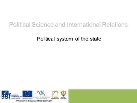 Political Science and International Relations Political system of the state.