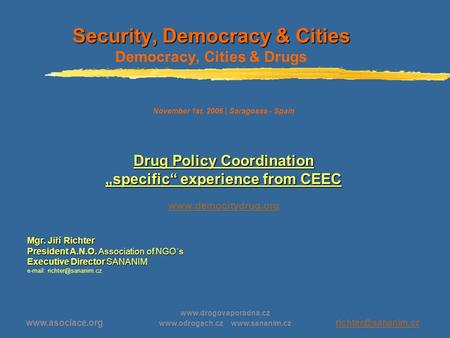 Security, Democracy & Cities Security, Democracy & Cities Democracy,