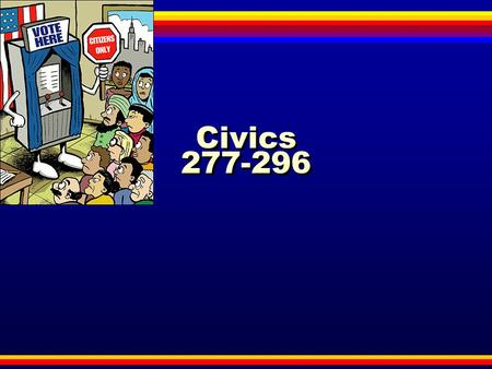 Civics 277-296. Lesson Objectives Define civics Explain the 4 functions of government Describe the different levels of government.
