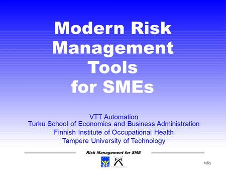 1(22) VTT Automation Turku School of Economics and Business Administration Finnish Institute of Occupational Health Tampere University of Technology Modern.