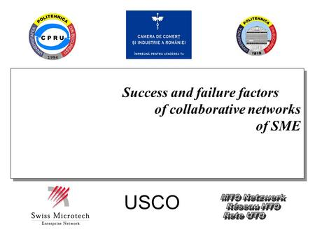 Success and failure factors of collaborative networks of SME Success and failure factors of collaborative networks of SME USCO.