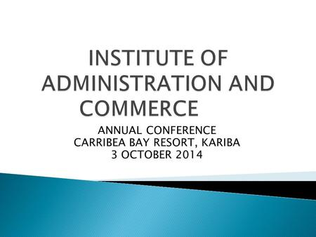 ANNUAL CONFERENCE CARRIBEA BAY RESORT, KARIBA 3 OCTOBER 2014.
