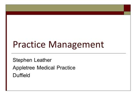 Practice Management Stephen Leather Appletree Medical Practice Duffield.