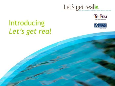 Introducing Let's get real. Background to Let's get real September 2009 Mason Report Enablers Launched 19961998200120022005200720082009.
