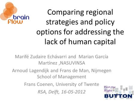 Comparing regional strategies and policy options for addressing the lack of human capital Marifé Zudaire Echávarri and Marian García Martínez,NASUVINSA.