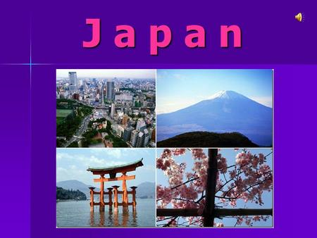 J a p a n J a p a n. Japan is an island state. It is situated on the Japanese archipelago which consists of 6 852 islands. Japan is an island state. It.