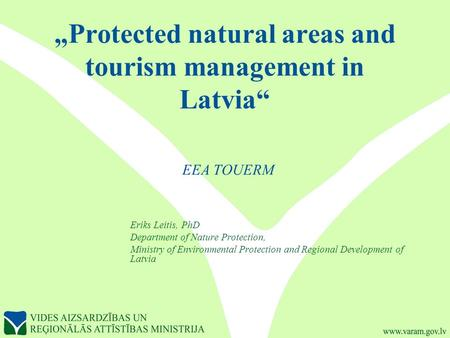 """Protected natural areas and tourism management in Latvia"" EEA TOUERM"