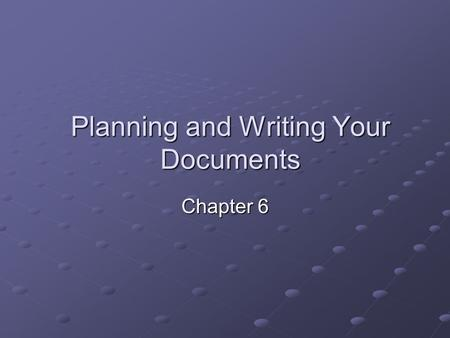 Planning and Writing Your Documents Chapter 6. Start of the Project Start the project by knowing the software you will write about, but you should try.