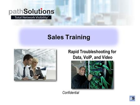 Confidential Rapid Troubleshooting for Data, VoIP, and Video Sales Training.