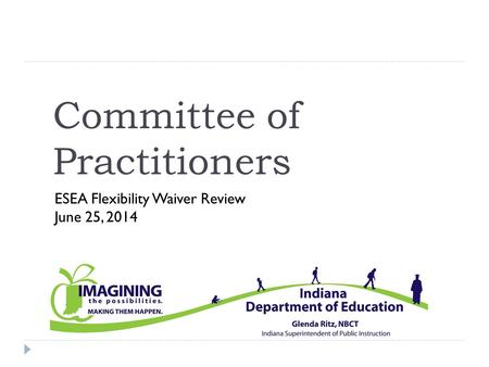 Committee of Practitioners ESEA Flexibility Waiver Review June 25, 2014.