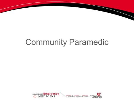 Community Paramedic. Benchmark 101 We need a description of the epidemiology of the medical conditions targeted by the community paramedicine program.