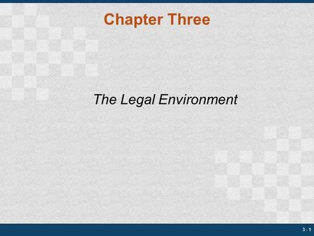 Chapter Three The Legal Environment.