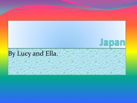 By Lucy and Ella. Contents Map of Japan Bullet Train Japan schools Festivals Mount Fuji Cherry blossom Weather Food Transport Clothing.