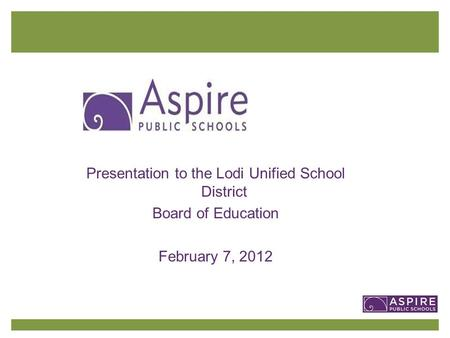 Presentation to the Lodi Unified School District Board of Education February 7, 2012.