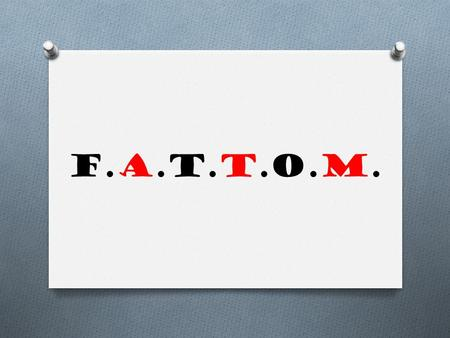 F.A.T.T.O.M.. Food O Bacteria like protein-rich foods. O Meat O Milk O Cheese O Eggs O Fish.
