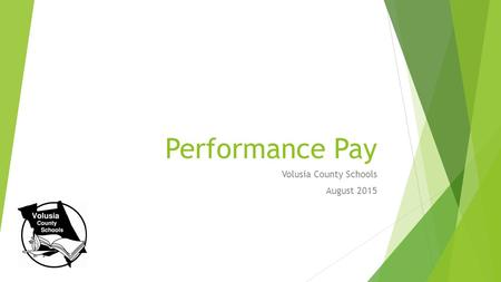 Performance Pay Volusia County Schools August 2015.