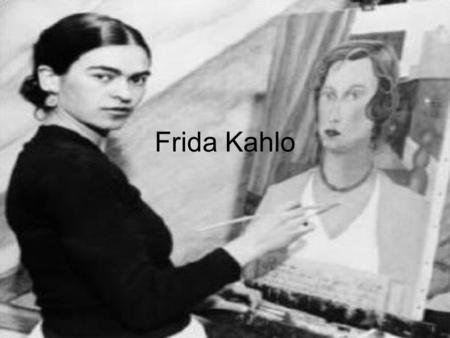 Frida Kahlo. 1907-1954 Frida Kahlo was born Magdalena Carmen Frida Kahlo y Calderon in Mexico city, Mexico. She is considered one of Mexico's greatest.