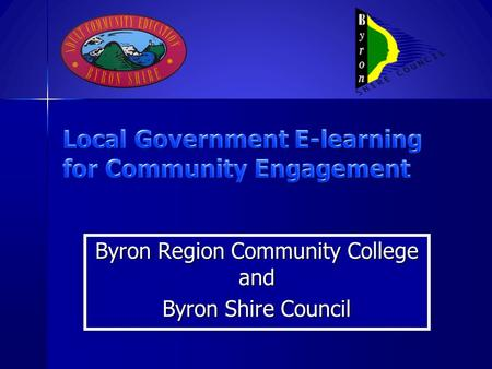 Byron Region Community College and Byron Shire Council Byron Region Community College and Byron Shire Council.
