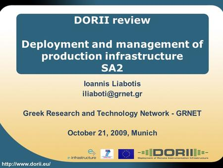 DORII review Deployment and management of production infrastructure SA2 Ioannis Liabotis Greek Research and Technology Network - GRNET.