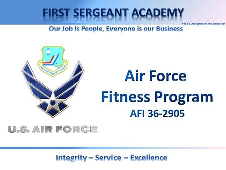2  Intent  Unit Responsibilities  Air Force Instruction  Building a Squadron Fitness Program  Nutritional Education and Resources  Various Exercise.