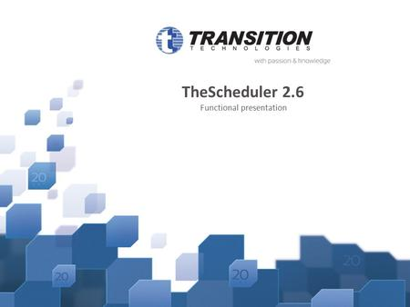 TheScheduler 2.6 Functional presentation. TheScheduler Adressee: This plugin is designated for project administrators (or system administrators), who.