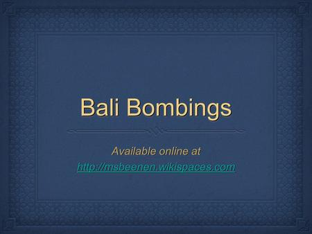 Bali Bombings Available online at   Available online at