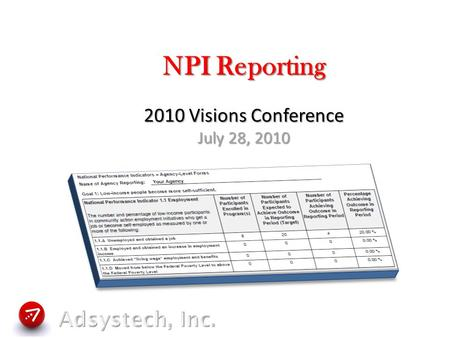NPI Reporting 2010 Visions Conference July 28, 2010.