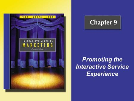 Promoting the Interactive Service Experience. Copyright © Houghton Mifflin Company. All rights reserved.9 - 2 Services and Integrated Marketing Communications.