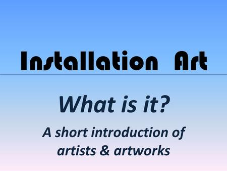 A short introduction of artists & artworks