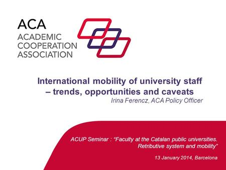 "Faculty at the Catalan public universities. Retributive system and mobility ACUP Seminar : ""Faculty at the Catalan public universities. Retributive system."