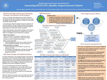 Increase % of staff in upper stages of NACCHO's QI culture framework Use findings to refine QI strategy Design QI culture survey and conduct survey periodically.