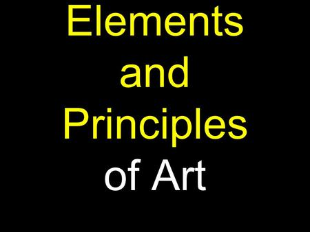 Elements and Principles of Art. Elements of Art the ' building blocks ' of a work of art.