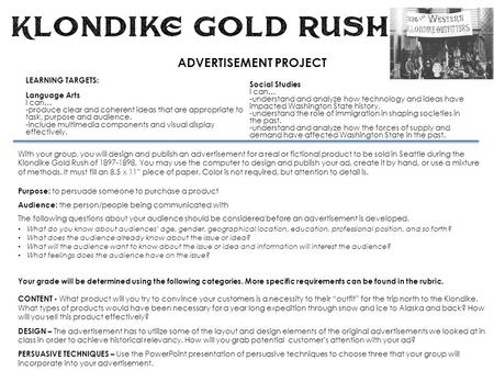 ADVERTISEMENT PROJECT With your group, you will design and publish an advertisement for a real or fictional product to be sold in Seattle during the Klondike.