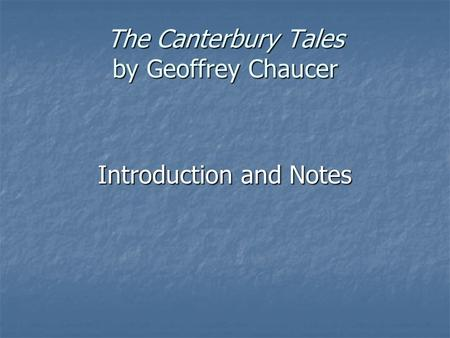 The Canterbury Tales by Geoffrey Chaucer Introduction and Notes.