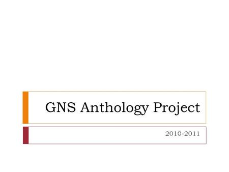 GNS Anthology Project 2010-2011. The Anthology  Size: Half a letter-page.  Printing:  Option #1: Printing Quota from UW + Manual Binding  Option #2: