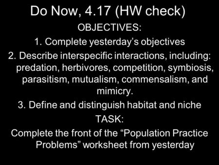 Do Now, 4.17 (HW check) OBJECTIVES: Complete yesterday's objectives