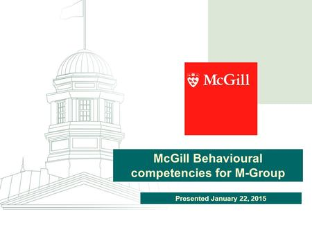 McGill Behavioural competencies for M-Group Presented January 22, 2015.