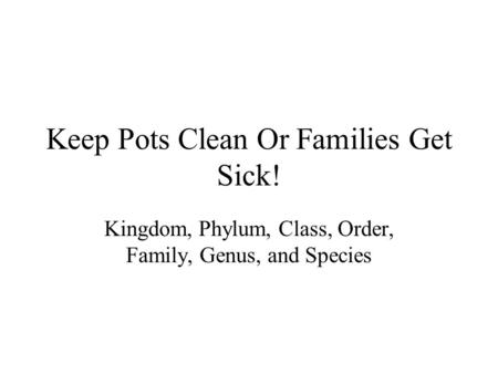 Keep Pots Clean Or Families Get Sick!