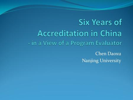 Chen Daoxu Nanjing University. Progress Made – Clearer Objective The educational objective for each program is more meaningful, measurable, and functional.